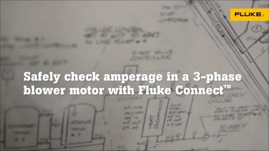 Video: Safely Check Amperage in a 3-Phase Blower Motor with Fluke Connect™